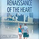 Renaissance of the Heart Audiobook by Lori M. Jones Narrated by April Sugarman