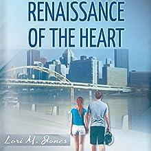 Renaissance of the Heart (       UNABRIDGED) by Lori M. Jones Narrated by April Sugarman