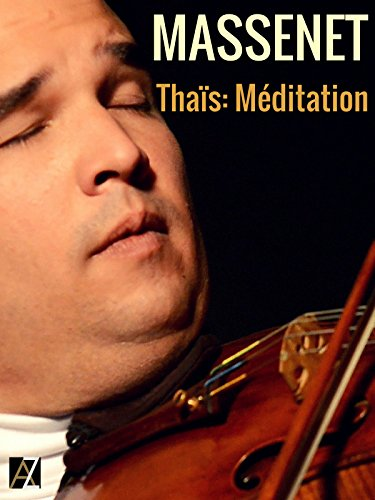 Massenet: Méditation from Thaïs