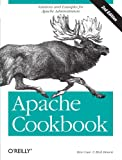 Apache Cookbook: Solutions and Examples for Apache Administrators, 2nd Edition