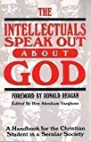 img - for The Intellectuals Speak Out About God: A Handbook for the Christian Student in a Secular Society book / textbook / text book