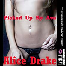 Picked Up by Ava: A Lesbian Seduction (       UNABRIDGED) by Alice Drake Narrated by Vivian Lee Fox