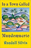 img - for In a Town Called Mundomuerto book / textbook / text book