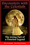 Encounters with the Celestials, The Living Part of a Timeless Legend