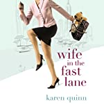 Wife In the Fast Lane | Karen Quinn