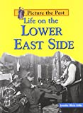 Life on the Lower East Side (Picture the Past)
