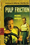 img - for Pulp Friction: Uncovering the Golden Age of Gay Male Pulps book / textbook / text book