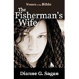 The Fisherman's Wife (Women of the Bible Book 2) ~ Dianne G. Sagan