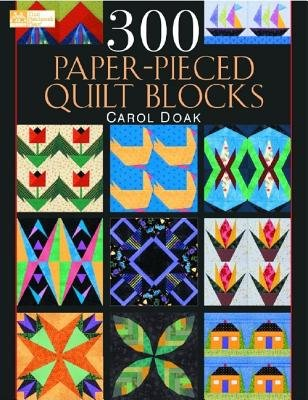 300 Paper-Pieced Quilt Blocks( (Cd Included))[300 PAPER-PIECED QUILT BLOCKS][Paperback]