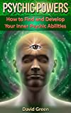 img - for Psychic Powers: How to Find and Develop Your Inner Psychic Abilities book / textbook / text book