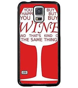 Printvisa Wine Glass With A Quote Back Case Cover for Samsung Galaxy S5 Mini::Samsung Galaxy S5 Mini G800F