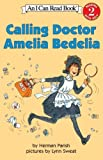 Calling Doctor Amelia Bedelia (I Can Read Book 2) (0060087803) by Parish, Herman