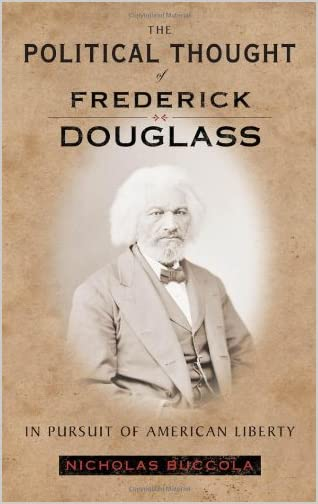 The political thought of Frederick Douglass : in pursuit of American liberty