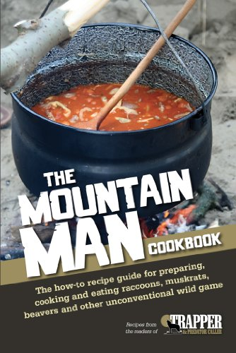 The Mountain Man Cookbook: The How-To Recipe Guide for Preparing, Cooking and Eating Raccoons, Muskrats, Beavers and Other Unconventional Wild Game (Meat Cookbooks For Men compare prices)