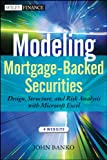 img - for Modeling Mortgage-Backed Securities: Design, Structure, and Risk Analysis with Microsoft Excel (Wiley Finance) book / textbook / text book