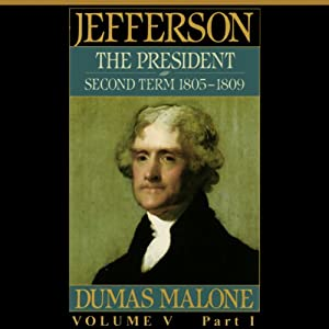 Thomas Jefferson and His Time, Volume 5: Second Term, 1805-1809 | [Dumas Malone]
