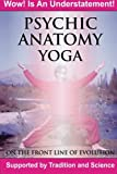 img - for Psychic Anatomy Yoga: On The Front Line of Evolution book / textbook / text book