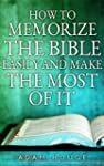 How To Memorize The Bible Easily And...