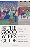 The Good Wife's Guide (Le Menagier De Paris): A Medieval Household Book