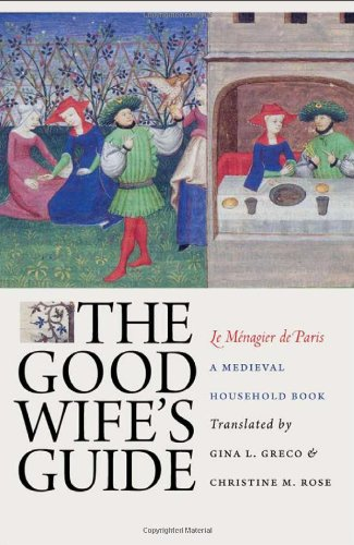 The Good Wife's Guide (Le Ménagier de Paris): A Medieval...
