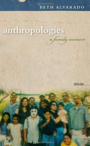 Anthropologies: A Family Memoir (Sightline Books) (Sightline Books: The Iowa Series in Literary Nonfiction)