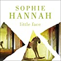 Little Face Audiobook by Sophie Hannah Narrated by Charlotte Strevens