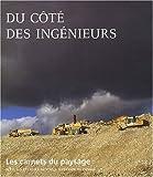 echange, troc Frédéric Pousin - Les carnets du paysage, N° 18 : Du côté des ingénieurs