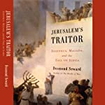 Jerusalem's Traitor: Josephus, Masada, and the Fall of Judea | Desmond Seward