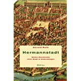 Hermannstadt: Kleine Geschichte einer Stadt in Siebenbürgen