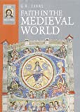 G. R. Evans Faith in the Medieval World (Lion Histories)