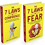 Self Esteem Bundle: The 7 Laws of Confidence and The 7 Laws of Fear | Brian Cagneey