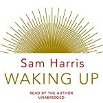 Waking Up | Sam Harris