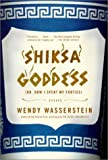Shiksa Goddess: (Or, How I Spent My Forties) Essays