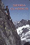Search : Sierra Classics: 100 Best Climbs in the High Sierra (Regional Rock Climbing Series)