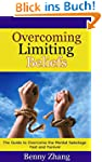 Overcoming Limiting Beliefs: The Guid...