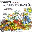 Mozart : La Fl�te enchant�e, racont� par Claude Rich