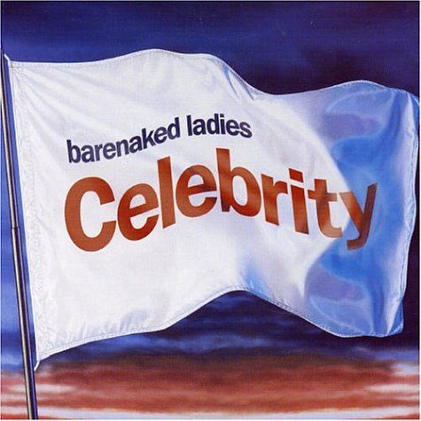 Barenaked Ladies - Celebrity - Zortam Music