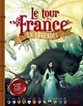 Le tour de la France en l�gendes : Le...