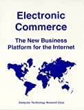 Electronic Commerce: The New Business Platform for the Internet (1566079853) by Cameron, Debra
