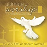 Ultimate Worship: The Passion Collection Various Artists