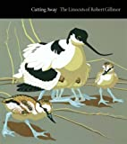 Cutting Away: The Linocuts of Robert Gillmor (Wildlife Art Series) (1904078141) by Gillmor, Robert