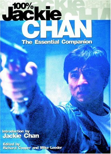 100% Jackie Chan: The Essential Companion
