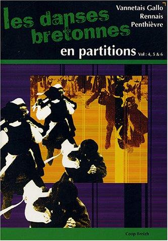 Les Danses bretonnes en partitions volumes 4, 5, 6 : Terroir Vannetais Gallo Terrois Rennais Terroir de Penthièvre