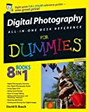 Digital Photography All-in-One Desk Reference For Dummies (For Dummies (Lifestyles Paperback)) (0470037431) by Busch, David D.
