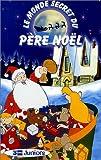 echange, troc Le Monde secret du Père Noël [VHS]