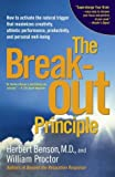 img - for The Breakout Principle: How to Activate the Natural Trigger That Maximizes Creativity, Athletic Performance, Productivity, and Personal Well-Being book / textbook / text book