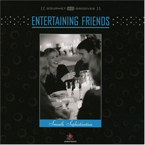 Entertaining Friends - Smooth Sophistication by The Ron Eschete Ensemble, Indigo, Brian Withycombe, The Crown Project and Jim Bajor