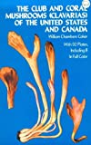 img - for The Club and Coral Mushrooms (Clavarias) of the United States and Canada book / textbook / text book
