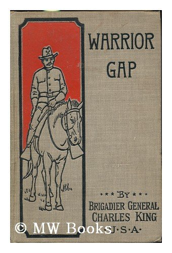 Warrior gap: A story of the Sioux outbreak of '68, Charles King