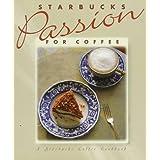 Starbucks Passion for Coffee ~ Sunset Books